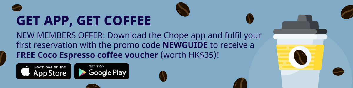 Download the Chope App and fulfil your first restaurant reservation to receive a Coco Espresso coffee voucher!